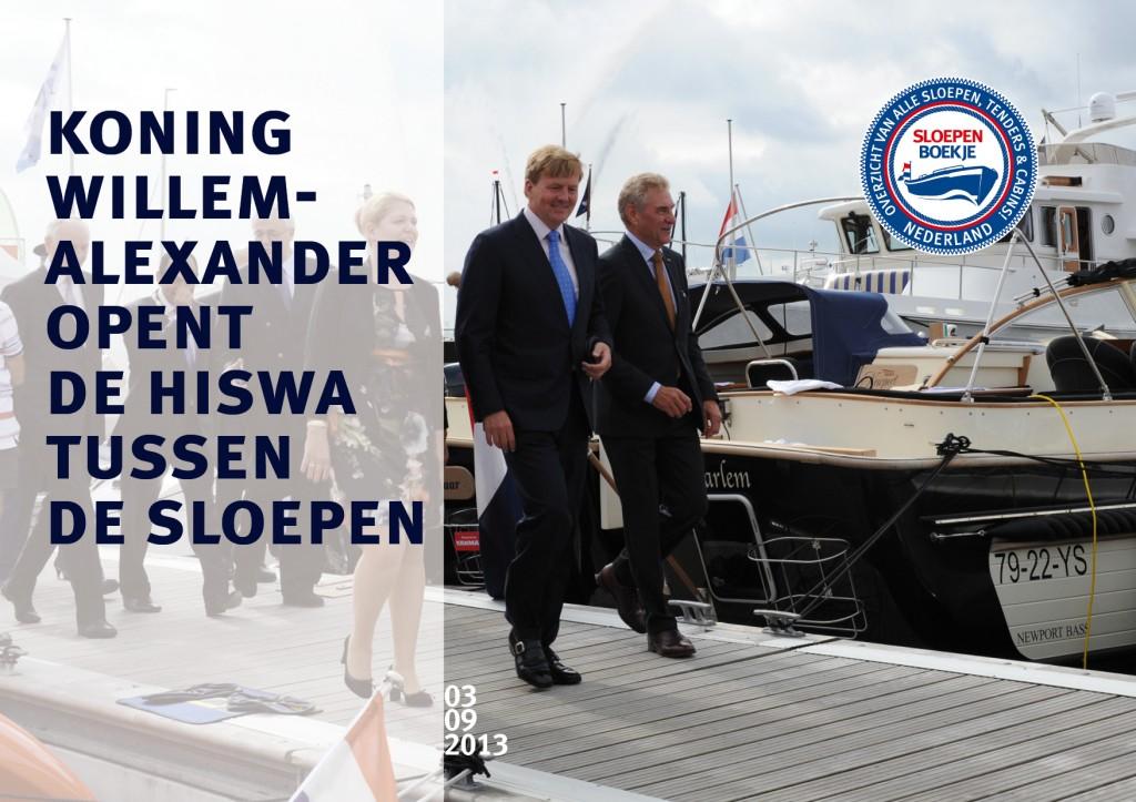 Koning Willem Alexander Opening HISWA te Water 2013 Sloepen Cabins Tenders Sloepenboekje Daemes en Heeren Sloep Tender Cabin Sloepenkaart Sloepenpost