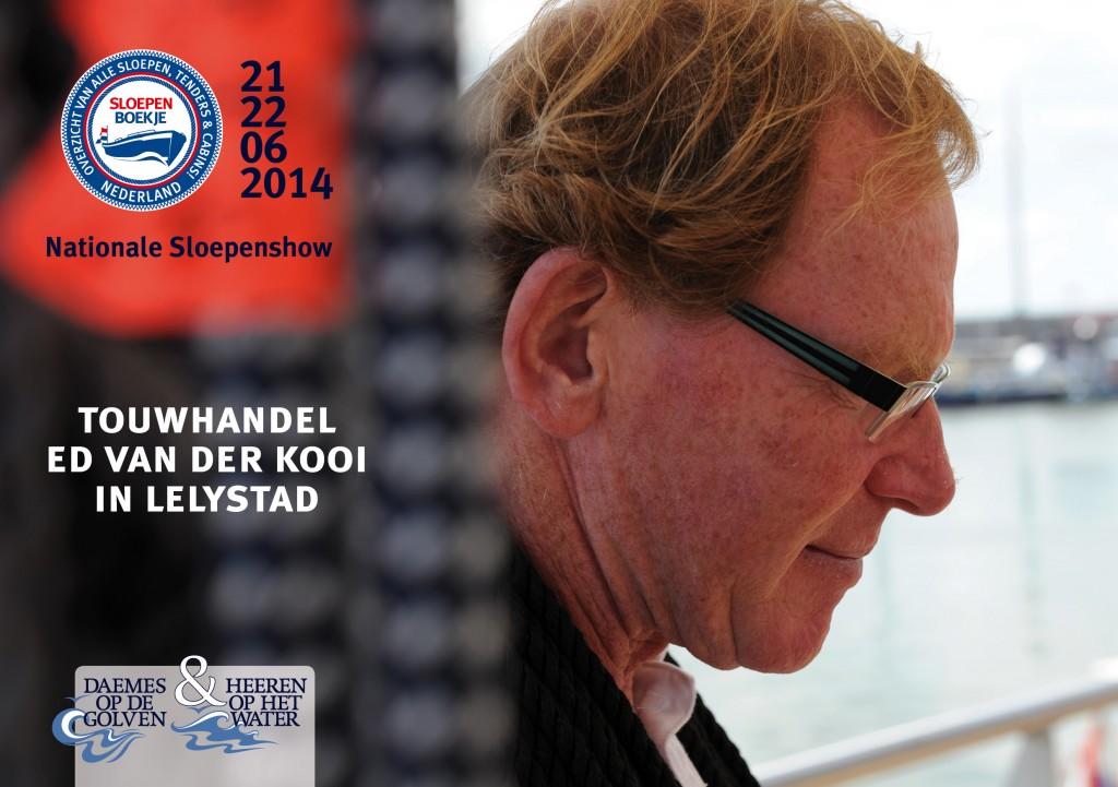 Ed van der Kooi Touwhandel Nationale Sloepenshow Lelystad 2013 Sloepen Cabins Tenders Sloepenboekje Daemes en Heeren Sloep Tender Cabin Sloepenkaart Sloepenpost