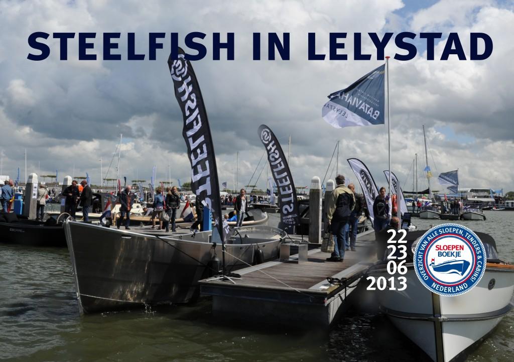 Steelfish Nationale Sloepenshow Lelystad 2013 Sloepen Cabins Tenders Sloepenboekje Daemes en Heeren Sloep Tender Cabin Sloepenkaart Sloepenpost