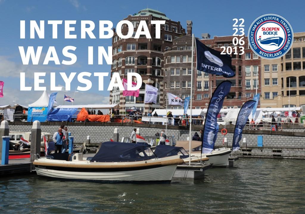 Interboat Intender Nationale Sloepenshow Lelystad 2013 Sloepen Cabins Tenders Sloepenboekje Daemes en Heeren Sloep Tender Cabin Sloepenkaart Sloepenpost